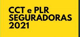 CCT E PLR – SEGURADORAS 2021